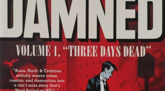 Crítica de The Damned vol. 1: Tres días muerto, de Cullen Bunn y Brian Hurtt (Oni Press)
