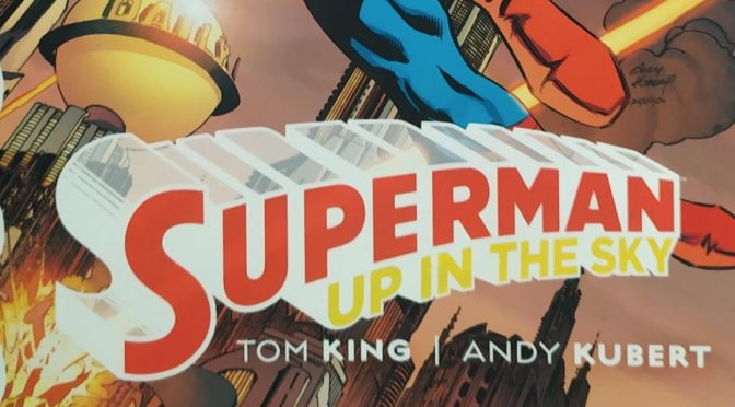 Crítica de Superman, Up in the sky de Tom King y Andy Kubert (DC Comics – ECC Ediciones)