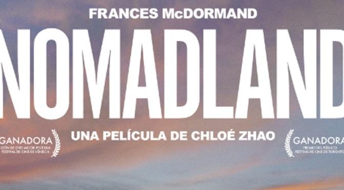 Critica de Nomadland, de Chloé Zhao.