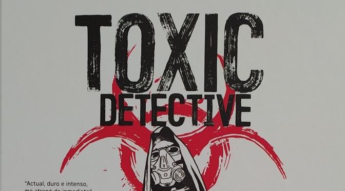 Crítica de Toxic Detective de Claudio Cerdán y Sergio Carrera