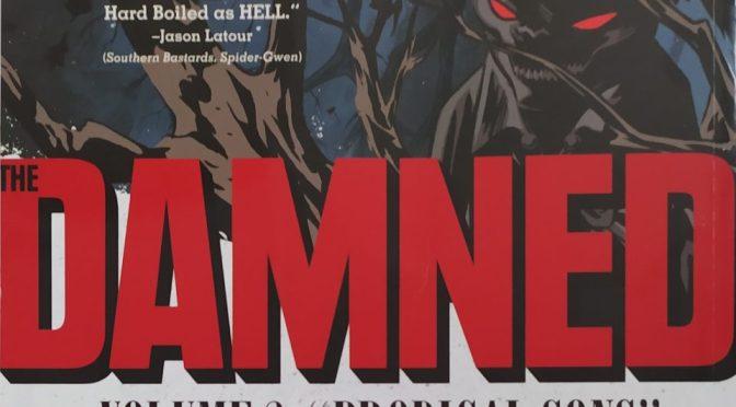 Crítica de The Damned vol. 3: Hijos pródigos, de Cullen Bunn y Brian Hurtt