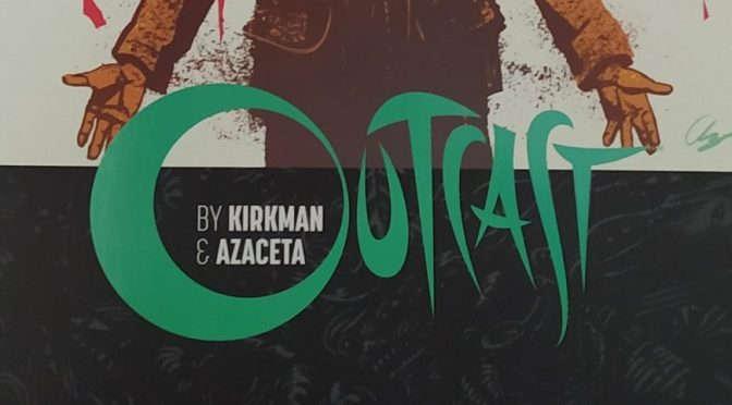 Crítica de Outcast Vol. 8 de Robert Kirkman y Paul azaceta (Image Comics)