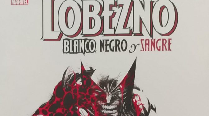 Crítica de Lobezno: blanco, negro y rojo (Marvel Comics – Panini)