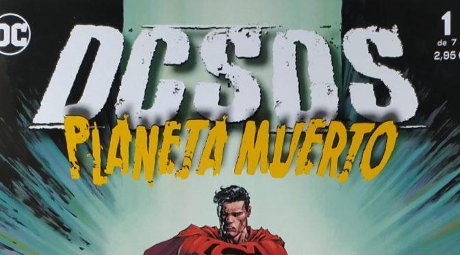 Crítica de DCsos: Planeta Muerto, de Tom Taylor y Trevor Hairsine (DC Comics – ECC Ediciones)