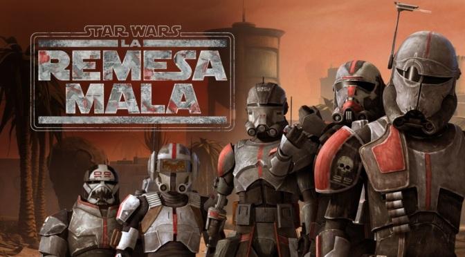 Crítica de Star Wars: La Remesa Mala temporada 1 (Disney+)