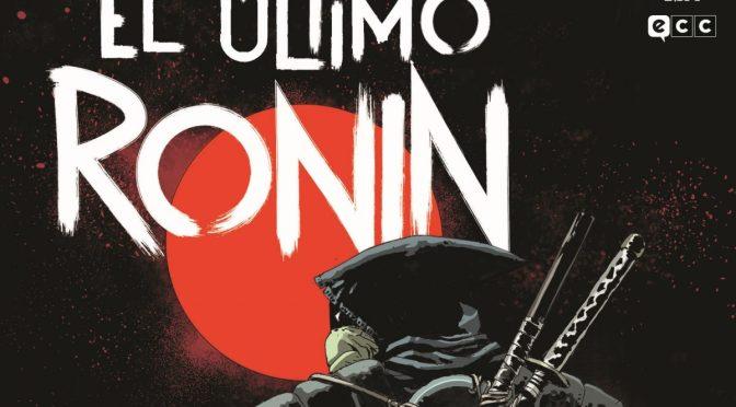 Crítica de Las Tortugas Ninja: El último Ronin 1 de Eastman, Laird, Waltz, Escorza y Delgado (ECC Ediciones)
